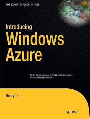Introducing Windows Azure (Expert's Voice in .NET), Li, Henry
