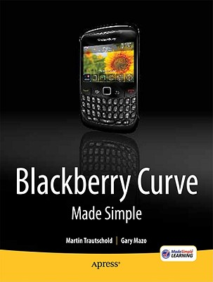 Image for BlackBerry Curve Made Simple: For the BlackBerry Curve 8520, 8530 and 8500 Series