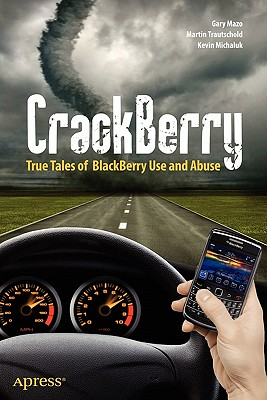 Image for CrackBerry: True Tales of BlackBerry Use and Abuse (Books for Professionals by Professionals)