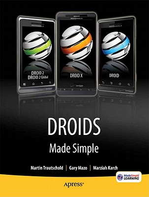 Image for Droids Made Simple: For the Droid, Droid X, Droid 2, and Droid 2 Global (Made Simple (Apress))