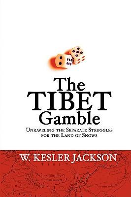 The Tibet Gamble, Jackson, W. Kesler