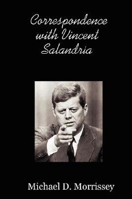 Correspondence with Vincent Salandria, Michael David Morrissey