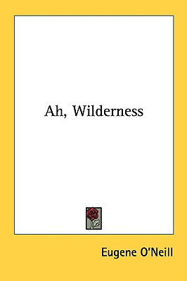 Ah, Wilderness, EUGENE O'NEILL