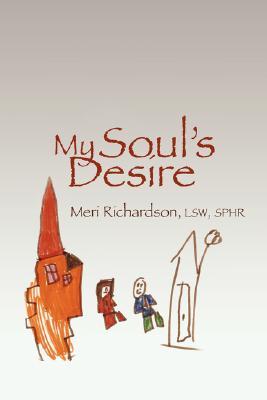 My Soul's Desire, Richardson Lsw Mhp Sphr, Meri