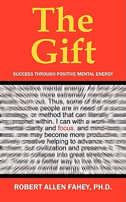 Image for The Gift: Success Through Positive Mental Energy