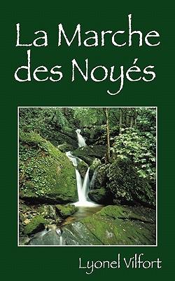 Image for LA MARCHE DES NOYES