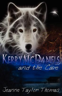Kerry McDaniels and the Cave, Thomas, Jeanne Taylor