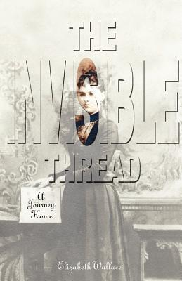 Image for The Invisible Thread : A Journey Home
