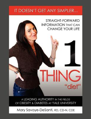Image for 1 Thing Diet: It Doesn't Get Any Simpler....Straight-Forward Information That Can Change Your Life