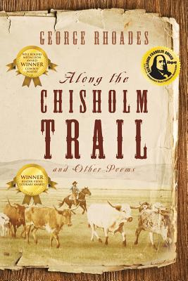 Along the Chisholm Trail and Other Poems, George Rhoades