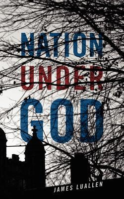 Nation Under God, Luallen, James