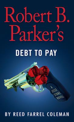 Robert B. Parker's Debt to Pay (Jesse Stone), Coleman, Reed Farrel
