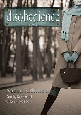 Disobedience, Alderman, Naomi
