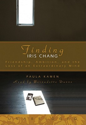 Image for Finding Iris Chang: Friendship, Ambition, And The