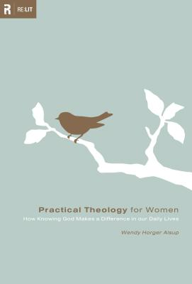 Image for Practical Theology for Women: How Knowing God Makes a Difference in Our Daily Li