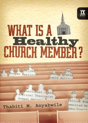Image for What Is a Healthy Church Member? (IX Marks)