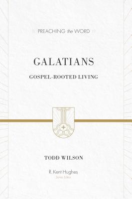 Image for PTW Galatians: Gospel-rooted Living (Preaching the Word)