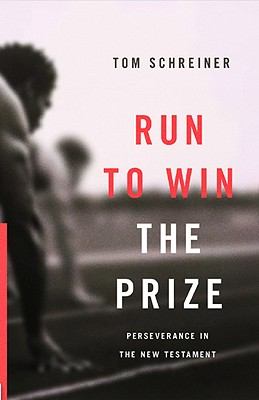 Image for Run to Win the Prize: Perseverance in the New Testament