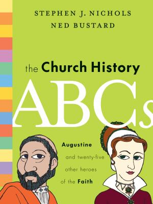 Image for The Church History ABCs: Augustine and 25 Other Heroes of the Faith