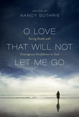 Image for O Love That Will Not Let Me Go