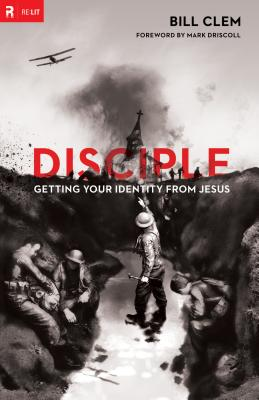 Image for Disciple: Getting Your Identity from Jesus (Re:Lit)