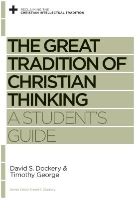 Image for The Great Tradition of Christian Thinking: A Student's Guide