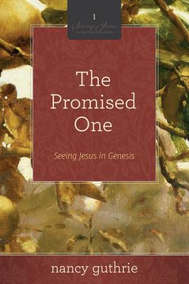 Image for The Promised One: Seeing Jesus in Genesis (Seeing Jesus in the Old Testament)
