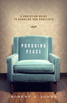 Image for Pursuing Peace: A Christian Guide to Handling Our Conflicts