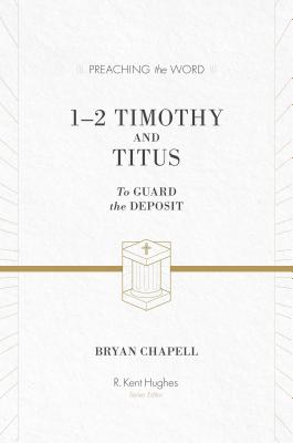 Image for PTW 1 and 2 Timothy and Titus (ESV Edition): To Guard the Deposit