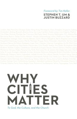 Image for Why Cities Matter: To God, the Culture, and the Church
