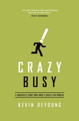 Image for Crazy Busy: A (Mercifully) Short Book about a (Really) Big Problem