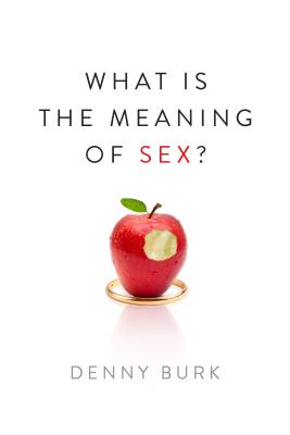 What Is the Meaning of Sex?, Denny Burk