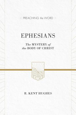 Image for PTW Ephesians (ESV Edition): The Mystery of the Body of Christ (Preaching the Word)