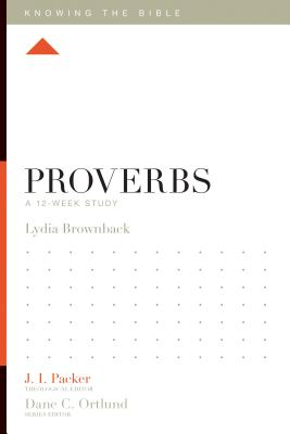 Image for Proverbs: A 12-Week Study (Knowing the Bible)