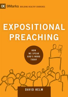 Image for Expositional Preaching: How We Speak God's Word Today (9Marks: Building Healthy Churches)
