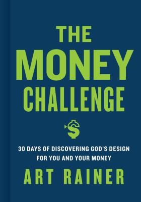Image for c The Money Challenge: 30 Days of Discovering God's Design For You and Your Money