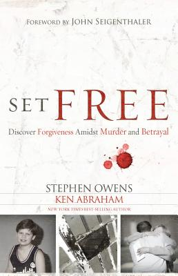 Set Free: Discover Forgiveness Amidst Murder and Betrayal, Owens, Stephen