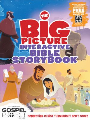 Image for The Big Picture Interactive Bible Storybook, Hardcover: Connecting Christ Throughout God's Story
