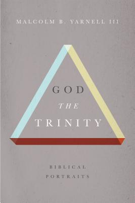Image for God the Trinity: Biblical Portraits