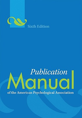 Publication Manual of the American Psychological Association, 6th Edition, Association, American Psychological