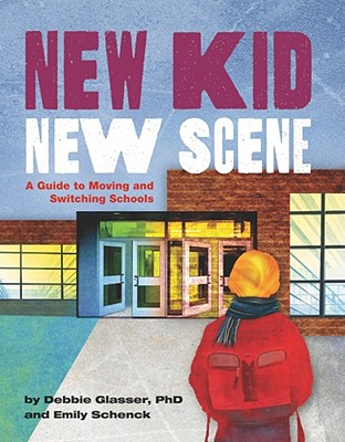 Image for New Kid, New Scene: A Guide to Moving and Switching Schools