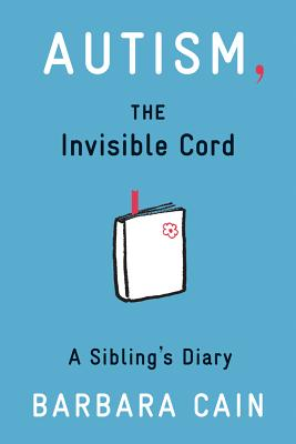 Image for Autism, The Invisible Cord: A Sibling's Diary