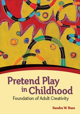 Image for Pretend Play in Childhood: Foundation of Adult Creativity