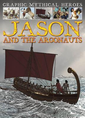 Jason and the Argonauts (Graphic Mythical Heroes), Jeffrey, Gary