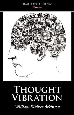 Thought Vibration, Atkinson, William Walker