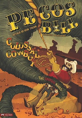 Pecos Bill, Colossal Cowboy: The Graphic Novel (Graphic Spin)
