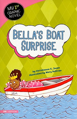 Bella's Boat Surprise (My First Graphic Novel), Jones, Christianne C.