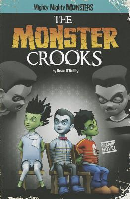 The Monster Crooks (Mighty Mighty Monsters), O'Reilly, Sean