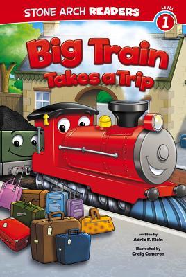 Image for Big Train Takes a Trip (Train Time)