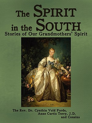The Spirit in the South: Stories of Our Grandmothers' Spirit, Vold Forde, The Cynthia